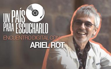 """""""Un país para escucharlo"""" con Ariel Rot"""